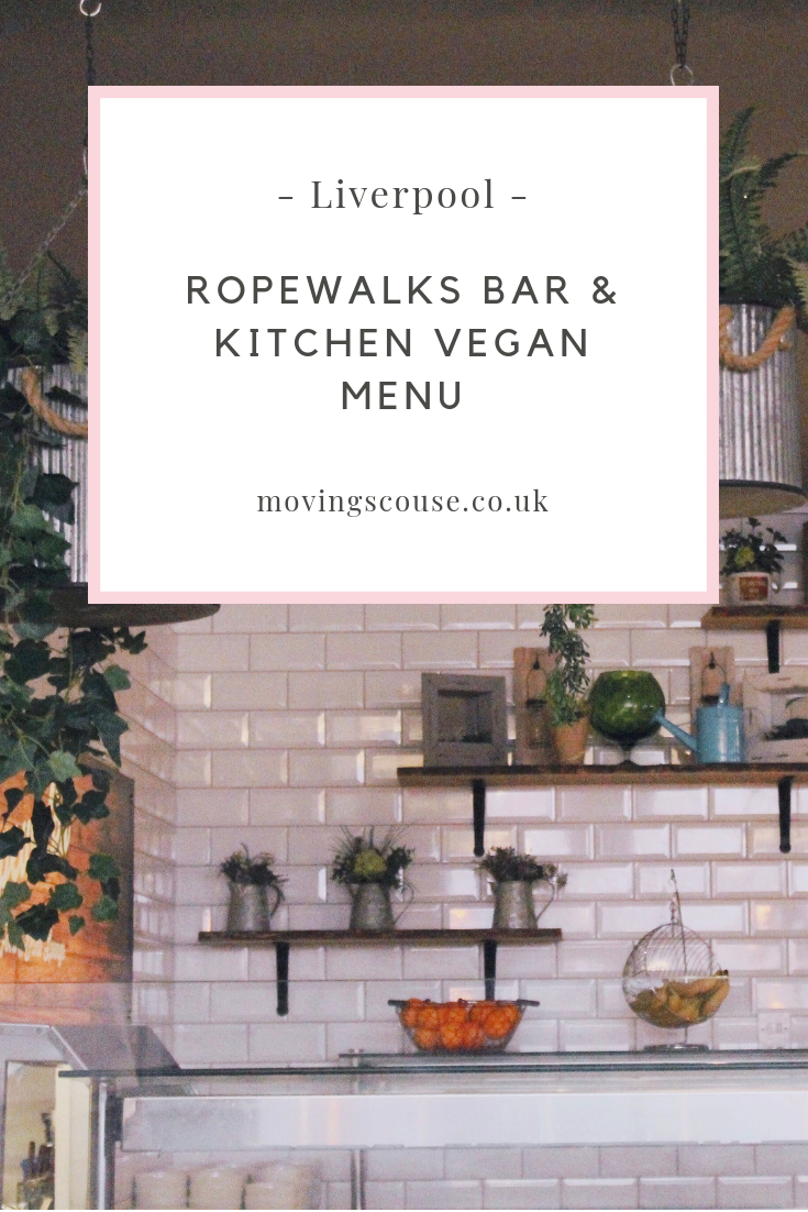Liverpool | Ropewalks Bar & Kitchen Vegan Menu | movingscouse.co.uk