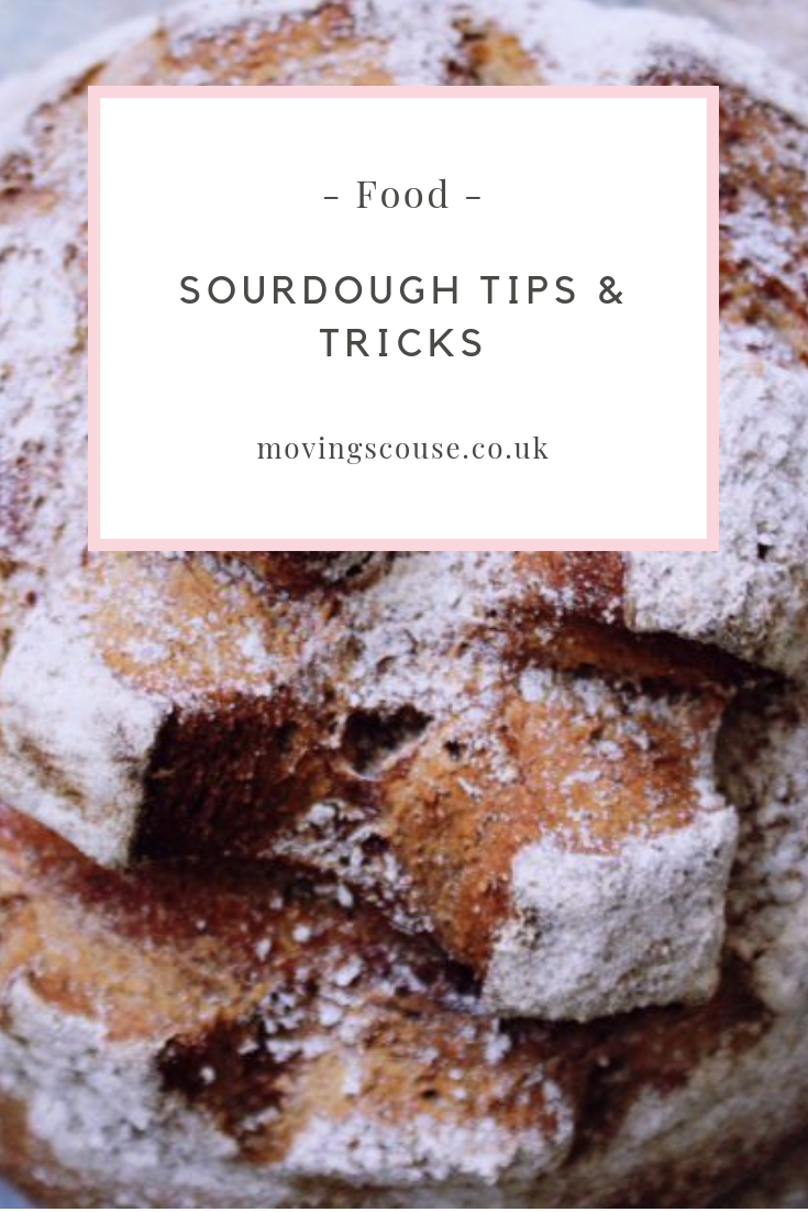 Food | Sourdough Tips & Tricks | movingscouse.co.uk