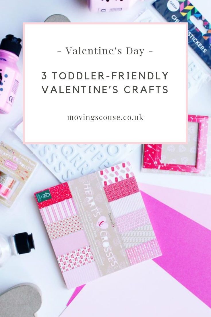 Valentine's Day | 3 Toddler-Friendly Valentine's Crafts | movingscouse.co.uk